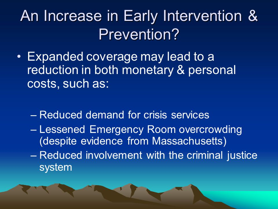 An Increase in Early Intervention & Prevention.