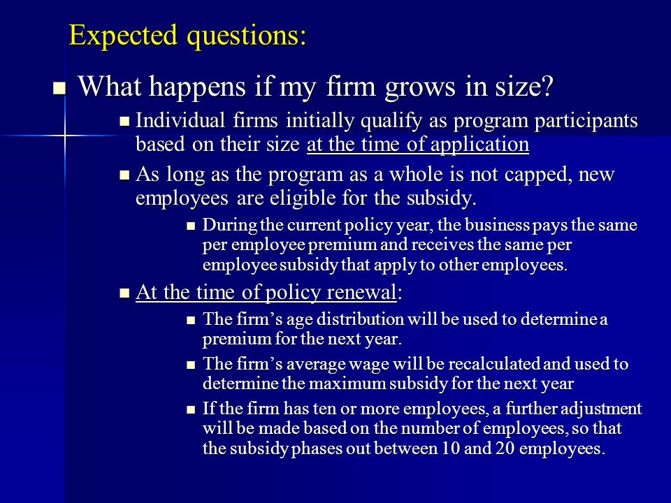 Expected questions: What happens if my firm grows in size.