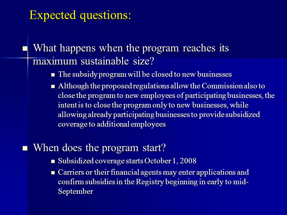 Expected questions: What happens when the program reaches its maximum sustainable size.