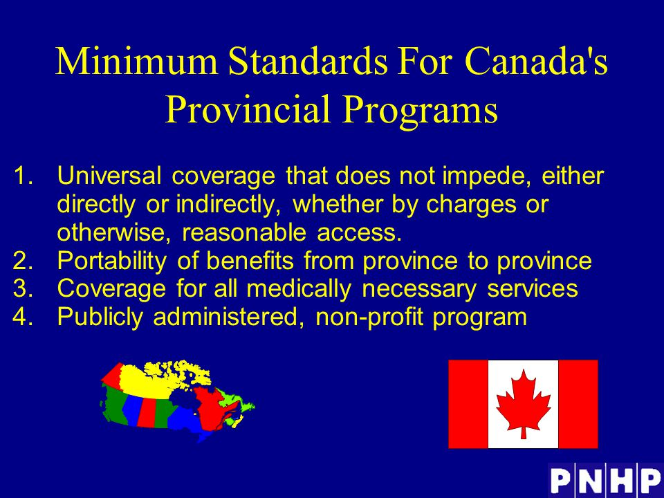 1.Universal coverage that does not impede, either directly or indirectly, whether by charges or otherwise, reasonable access.