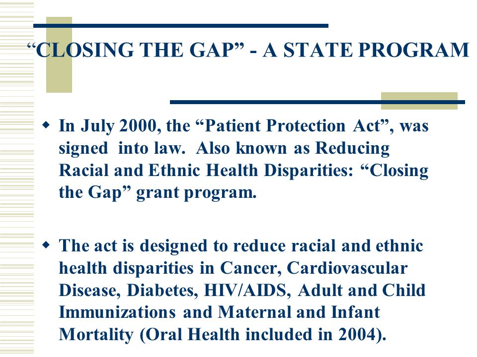 """CLOSING THE GAP"" – A STATE PROGRAM OF RESEARCH AND COMMUNITY GRANTS"