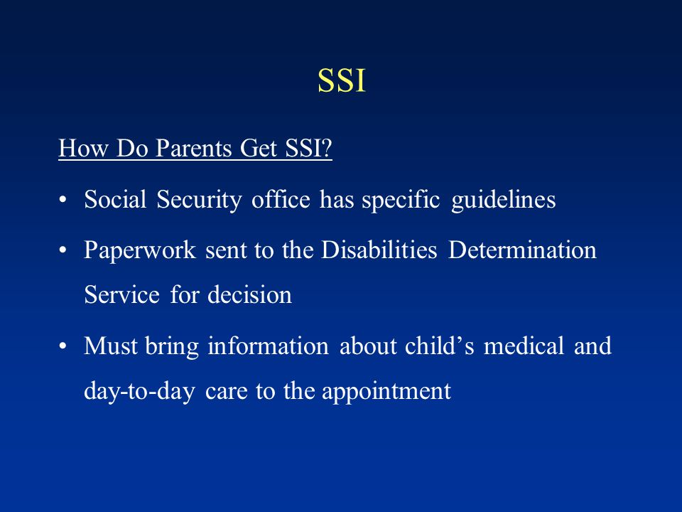 SSI Definition of Disability in Children Changed under welfare reform of 1996 Must have a medically-proven physical and/or mental condition resulting in marked and severe functional limitations Must be expected to last >12 months or result in death