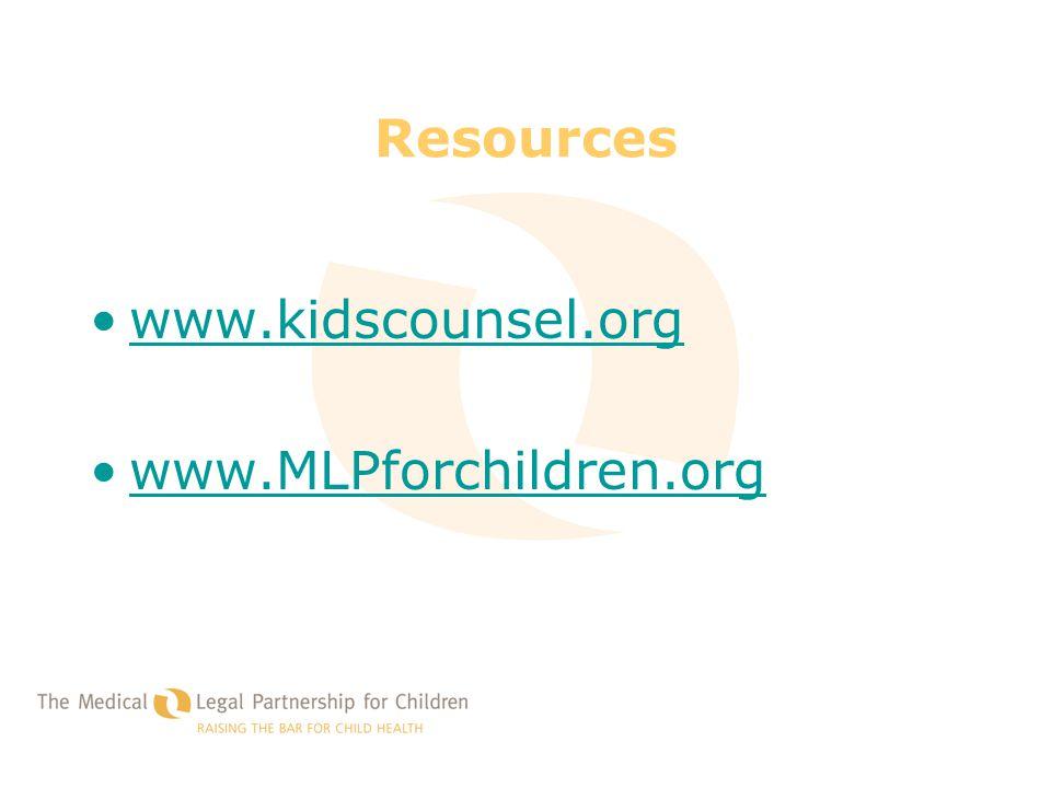 Resources www.kidscounsel.org www.MLPforchildren.org