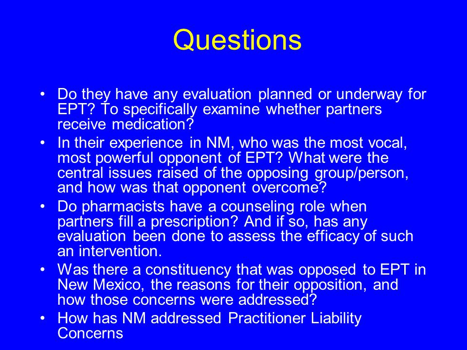 Questions Do they have any evaluation planned or underway for EPT.