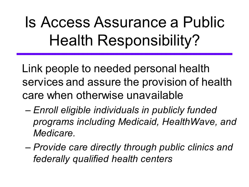 Is Access Assurance a Public Health Responsibility.