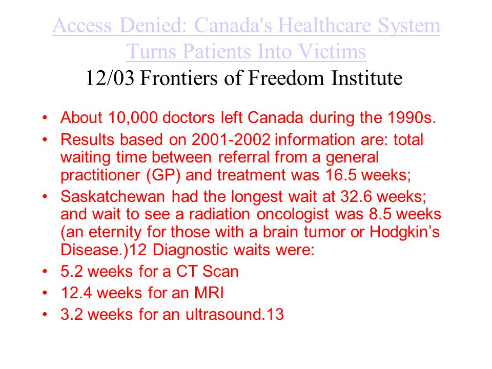 Access Denied: Canada's Healthcare System Turns Patients Into Victims Access Denied: Canada's Healthcare System Turns Patients Into Victims 12/03 Fron