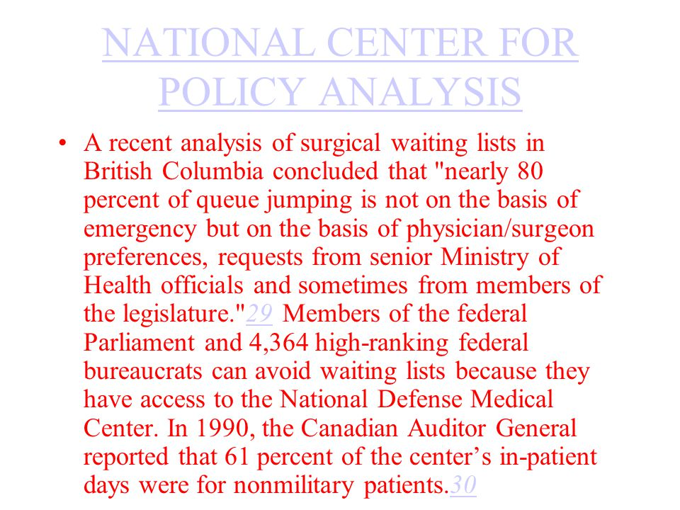 NATIONAL CENTER FOR POLICY ANALYSIS A recent analysis of surgical waiting lists in British Columbia concluded that