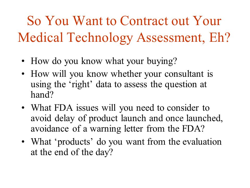 So You Want to Contract out Your Medical Technology Assessment, Eh.