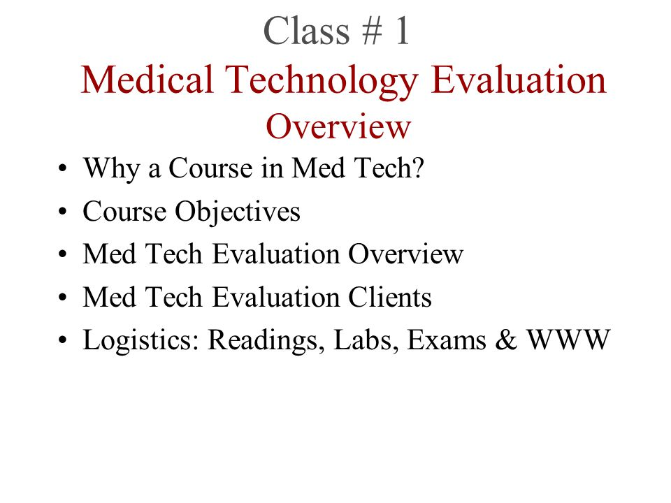 Course Notes Available from the course web site: –http://ehealthecon.hsinetwork.com/medtech_um_2012.html Click on lecture to download PDF of notes (made with Adobe Acrobat 6.0+) We will try to make notes available one day before lecture and will be somewhat abridged to keep file size down.