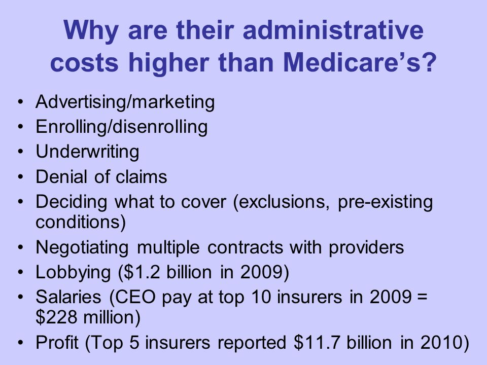 Why are their administrative costs higher than Medicare's.