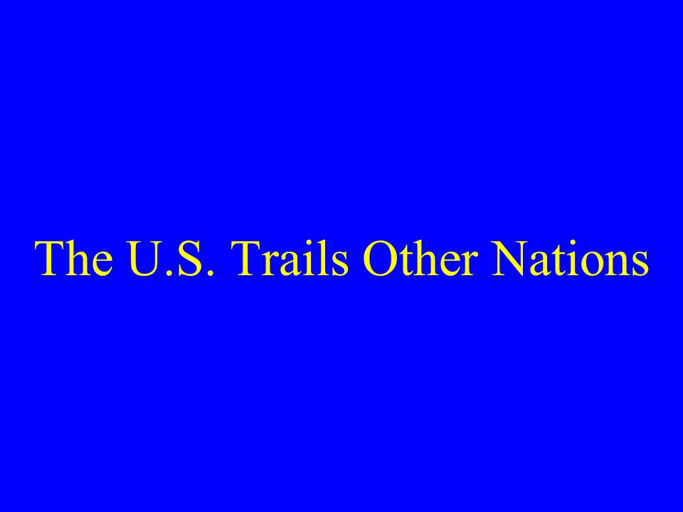 The U.S. Trails Other Nations