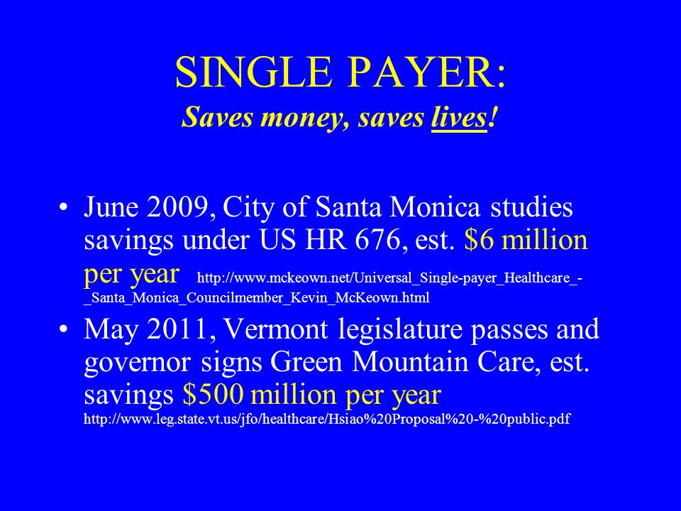 SINGLE PAYER: Saves money, saves lives.