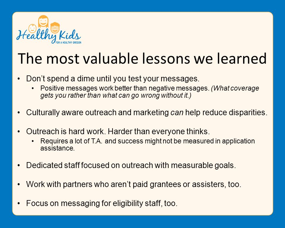 The most valuable lessons we learned Don't spend a dime until you test your messages.
