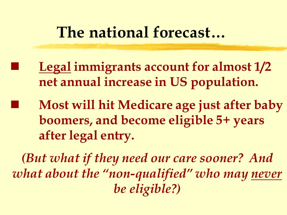 The national forecast… Legal immigrants account for almost 1/2 net annual increase in US population.