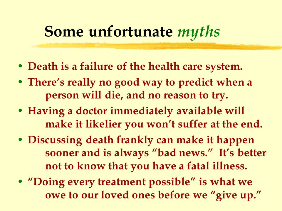 Some unfortunate myths Death is a failure of the health care system.