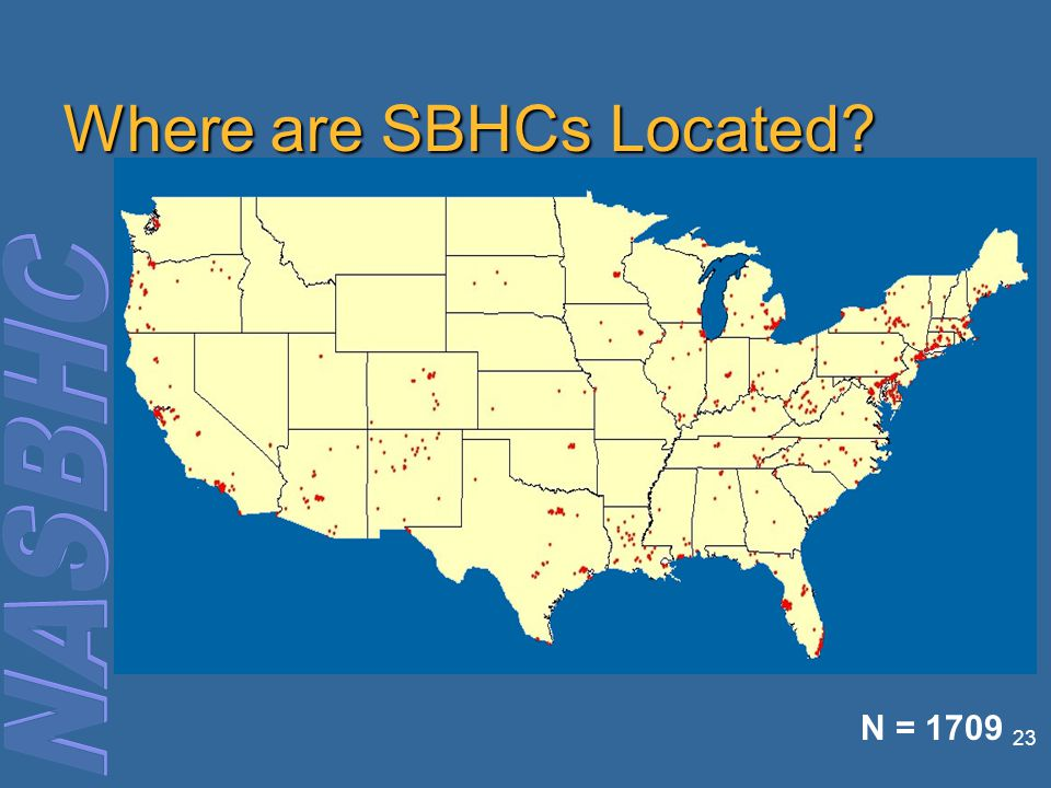 23 N = 1709 Where are SBHCs Located
