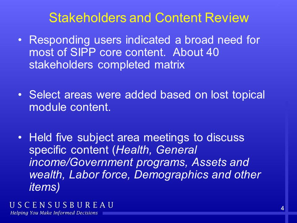4 Stakeholders and Content Review Responding users indicated a broad need for most of SIPP core content.