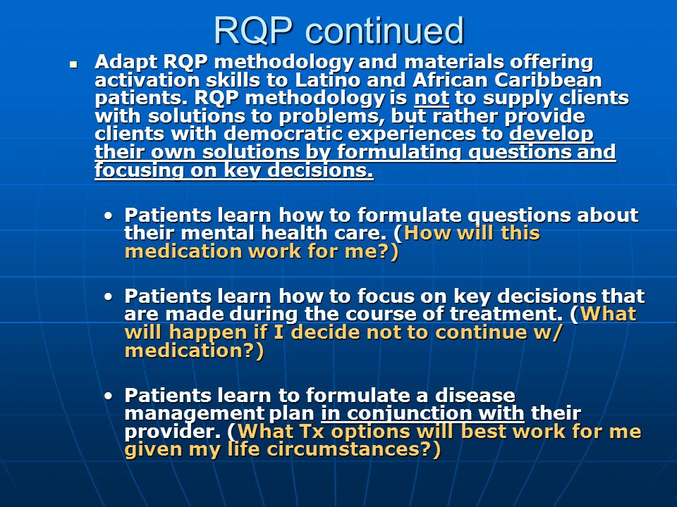 RQP continued Adapt RQP methodology and materials offering activation skills to Latino and African Caribbean patients.