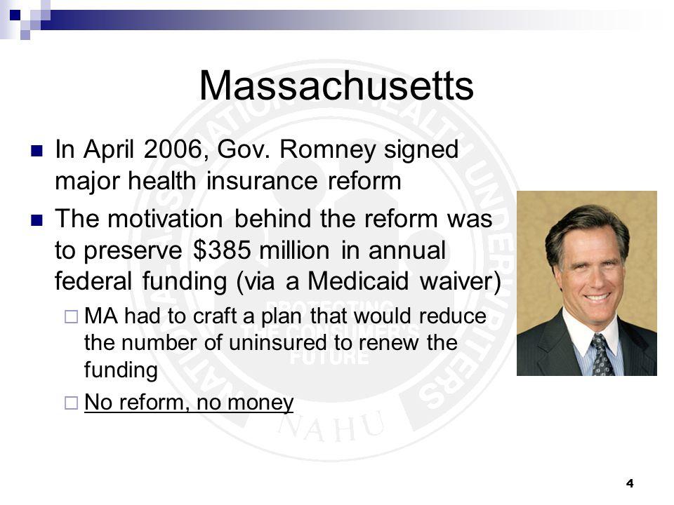 4 Massachusetts In April 2006, Gov.