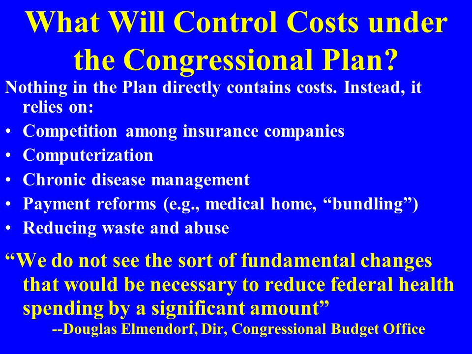 What Will Control Costs under the Congressional Plan.