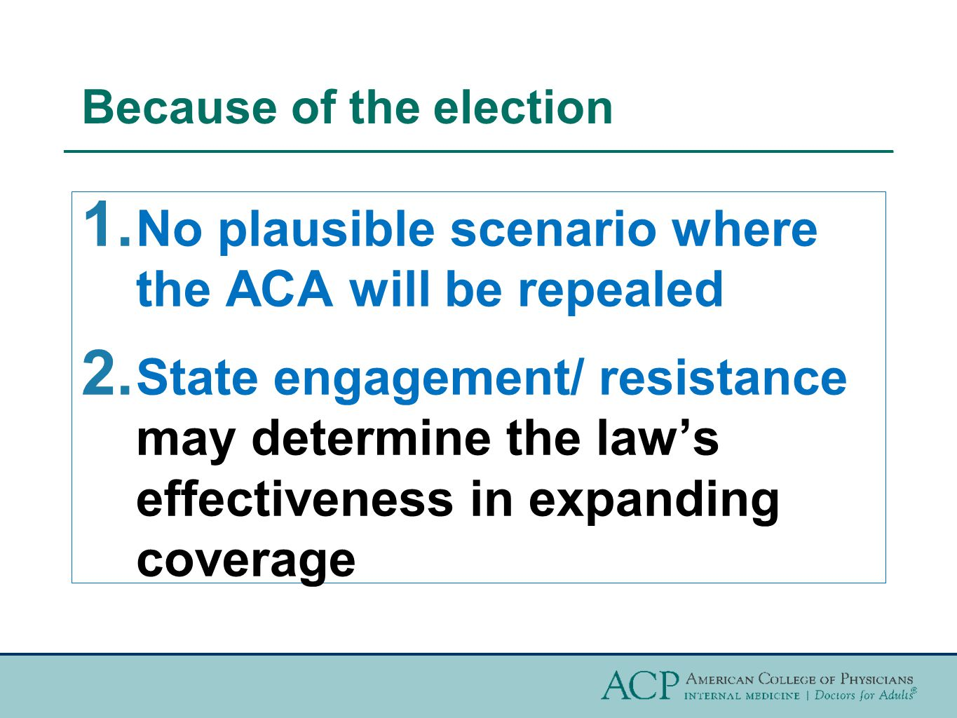 Because of the election 1. No plausible scenario where the ACA will be repealed 2.