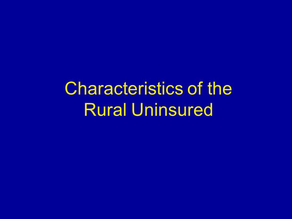 Characteristics of the Rural Uninsured