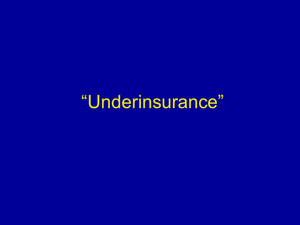 """Underinsurance"""