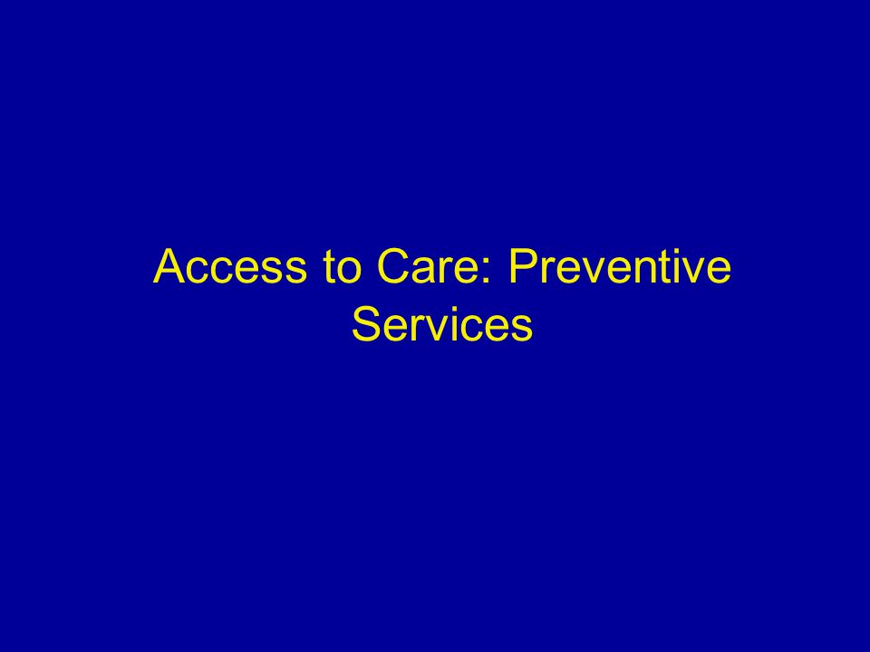 Access to Care: Preventive Services