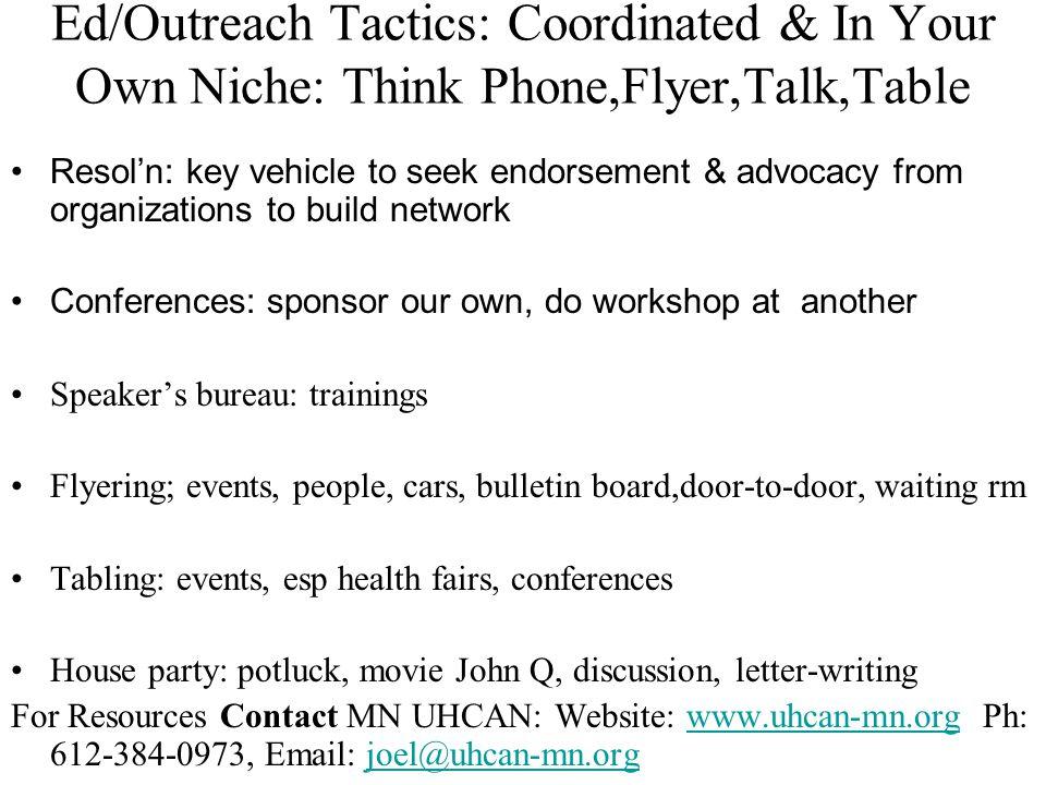 Communications Tactics Website www.uhcan-mn.org ; webmasters neededwww.uhcan-mn.org Links to other websites, listserves etc Listserv Blog Phone tree www.meetup.com