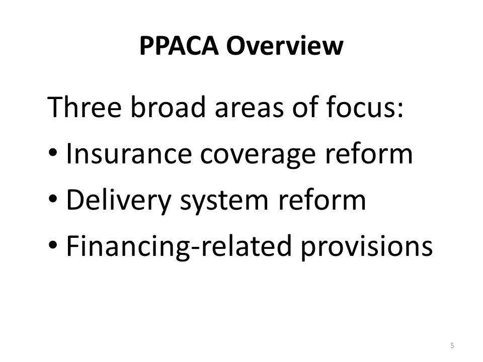 Insurance coverage reforms: Private insurance market Employer-based plans Public programs 6