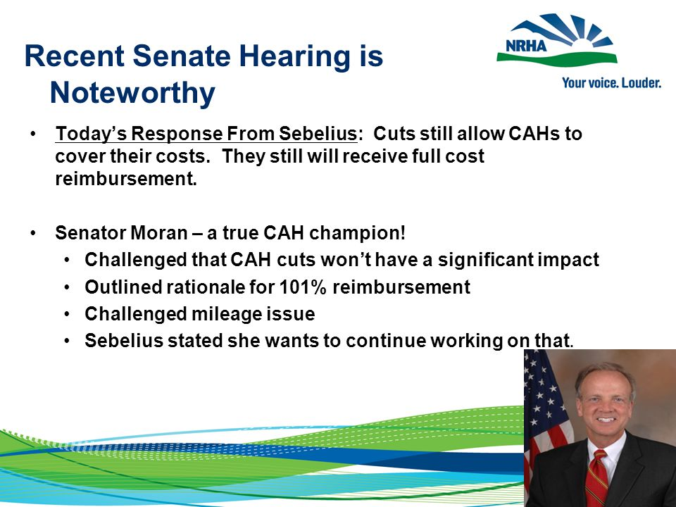 Recent Senate Hearing is Noteworthy Today's Response From Sebelius: Cuts still allow CAHs to cover their costs.