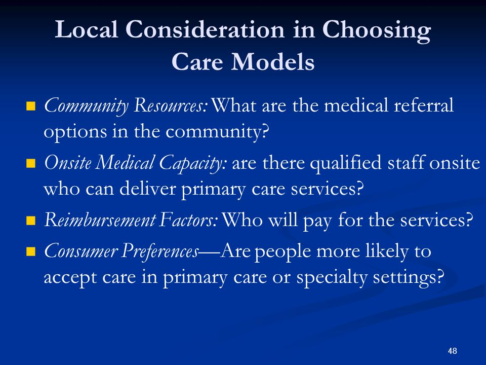 Community Resources: What are the medical referral options in the community.