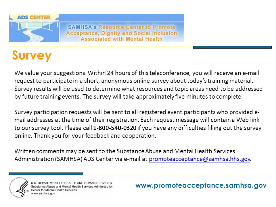 www.promoteacceptance.samhsa.gov Survey We value your suggestions.