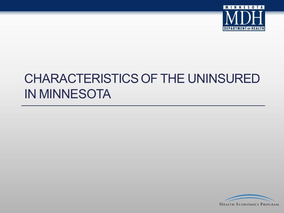 CHARACTERISTICS OF THE UNINSURED IN MINNESOTA
