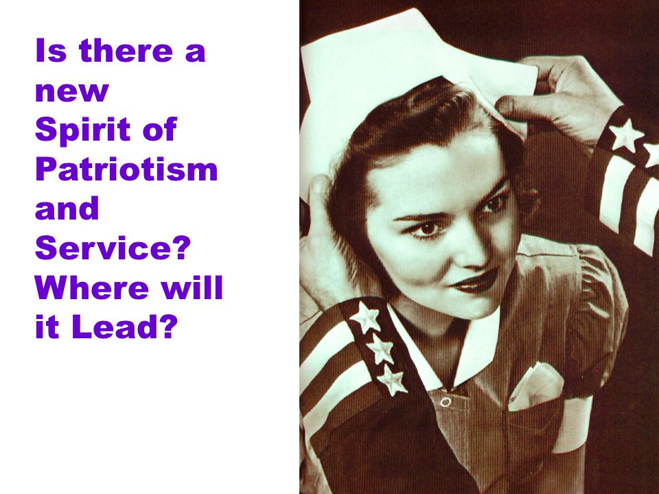 Is there a new Spirit of Patriotism and Service Where will it Lead