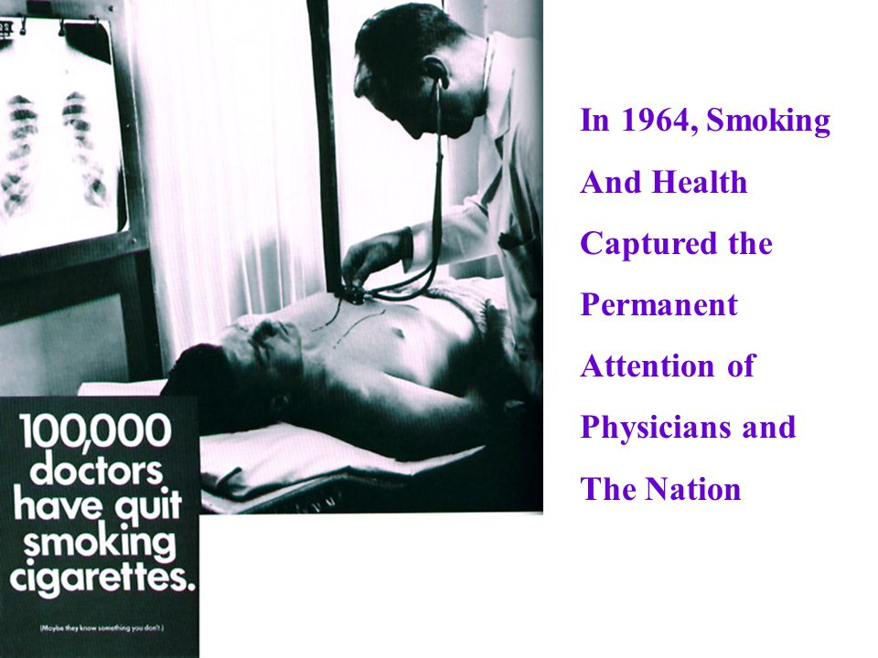 In 1964, Smoking And Health Captured the Permanent Attention of Physicians and The Nation