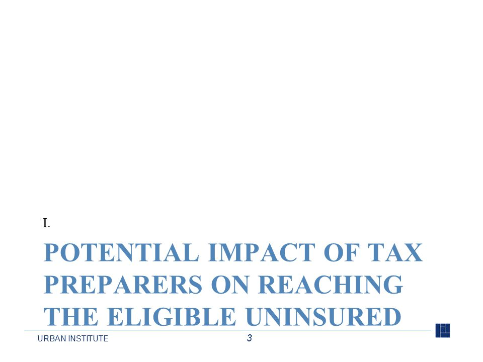 URBAN INSTITUTE 14 Issues Challenges facing tax preparers –Not much cooperation from federal and state policymakers Concerns from a number of consumer groups about past activities of some unscrupulous for-profit tax preparers