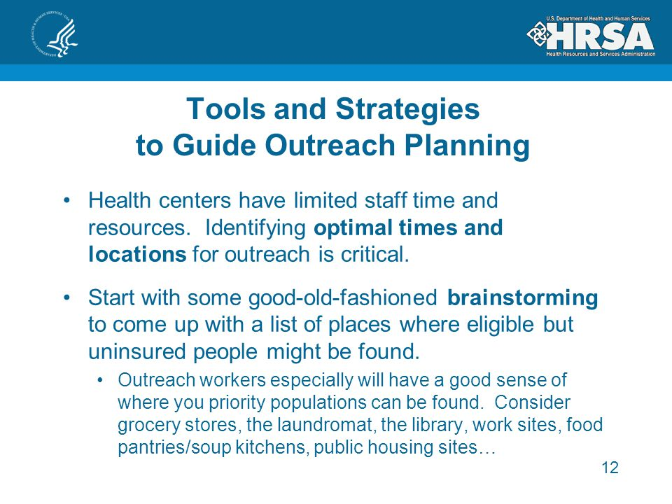 12 Tools and Strategies to Guide Outreach Planning Health centers have limited staff time and resources.