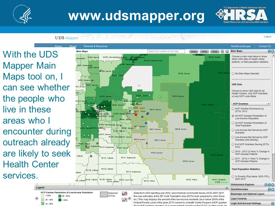 48 www.udsmapper.org With the UDS Mapper Main Maps tool on, I can see whether the people who live in these areas who I encounter during outreach already are likely to seek Health Center services.