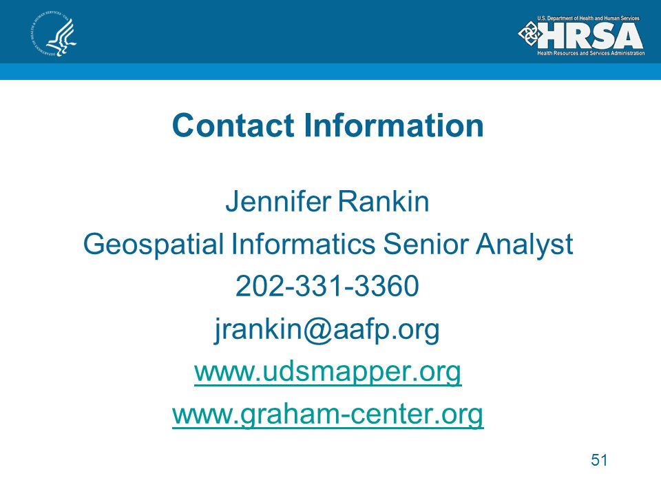 51 Contact Information Jennifer Rankin Geospatial Informatics Senior Analyst 202-331-3360 jrankin@aafp.org www.udsmapper.org www.graham-center.org