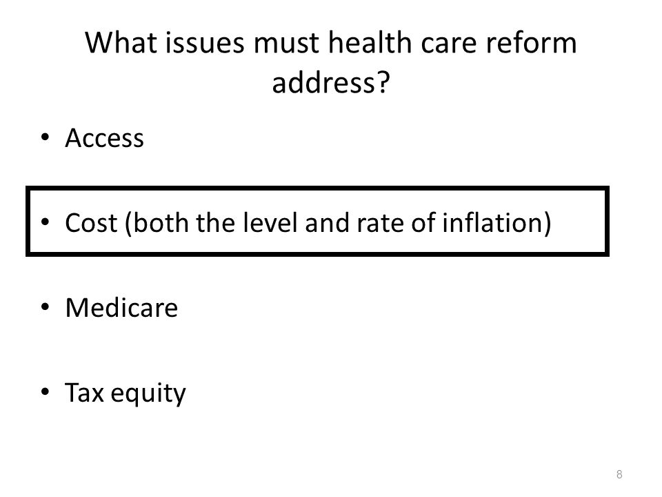 What issues must health care reform address.