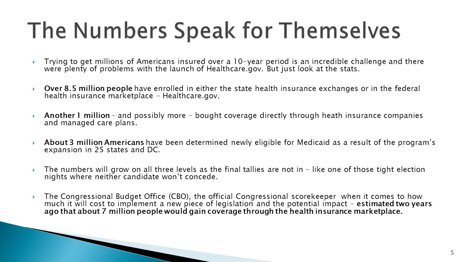  ACA requires the inclusion of essential health benefits (EHBs) that qualified health plans must offer to participate in state health insurance exchange & essentially provided through the Medicaid Expansion effort.
