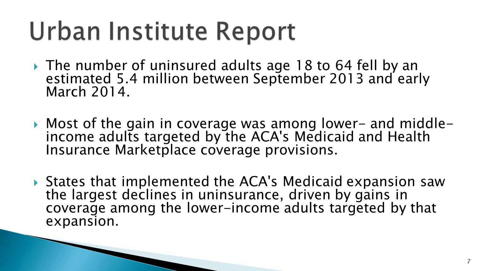  States that implemented the ACA s Medicaid expansion saw a large decline in uninsurance.