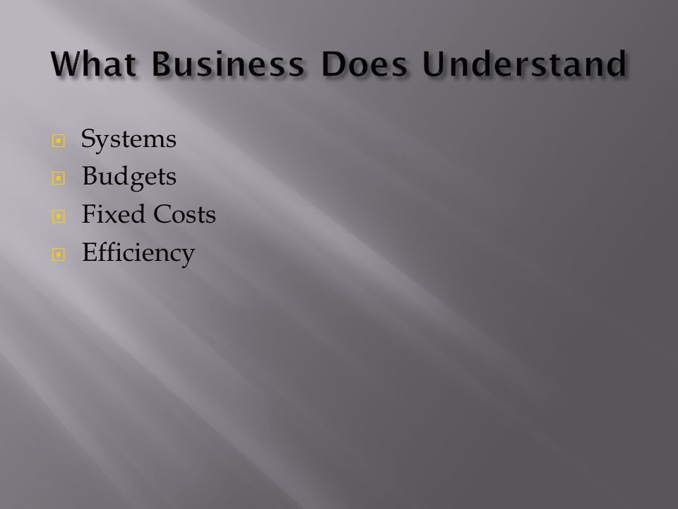  Systems  Budgets  Fixed Costs  Efficiency