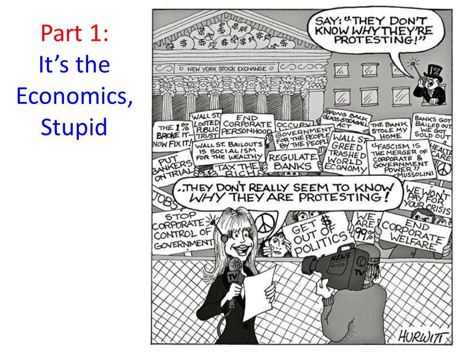 Part 1: It's the Economics, Stupid