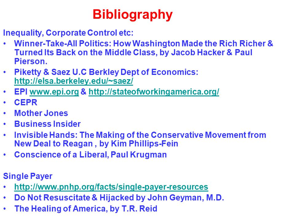 Bibliography Inequality, Corporate Control etc: Winner-Take-All Politics: How Washington Made the Rich Richer & Turned Its Back on the Middle Class, b