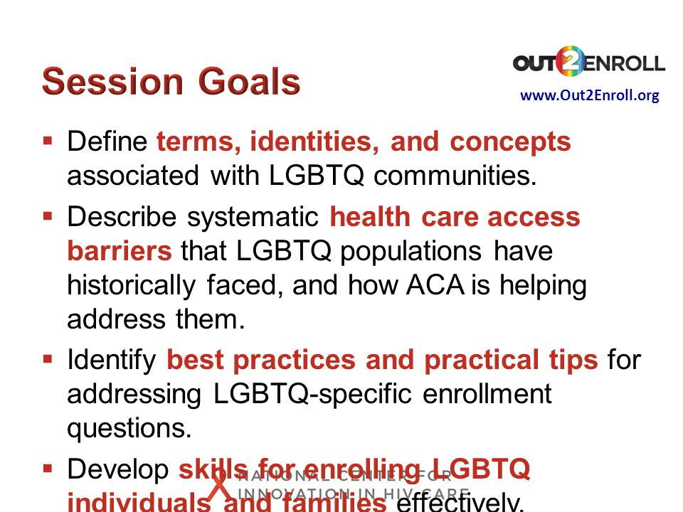 www.Out2Enroll.org  Define terms, identities, and concepts associated with LGBTQ communities.