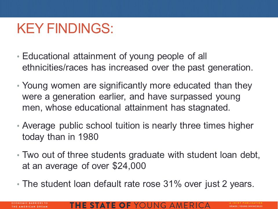 KEY FINDINGS: Educational attainment of young people of all ethnicities/races has increased over the past generation.
