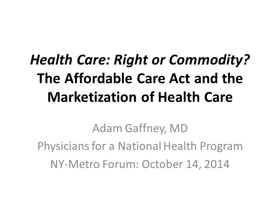 Health Care: Right or Commodity.