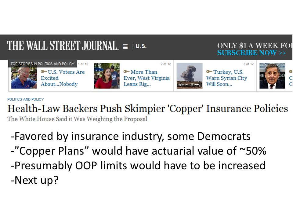 asdf -Favored by insurance industry, some Democrats - Copper Plans would have actuarial value of ~50% -Presumably OOP limits would have to be increased -Next up